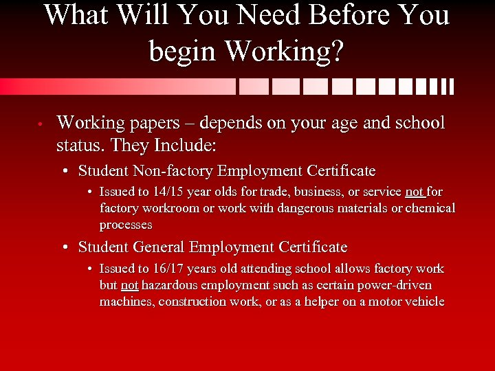 What Will You Need Before You begin Working? • Working papers – depends on