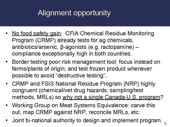 Alignment opportunity • No food safety gain: CFIA Chemical Residue Monitoring Program (CRMP) already