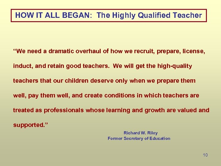 """HOW IT ALL BEGAN: The Highly Qualified Teacher """"We need a dramatic overhaul of"""
