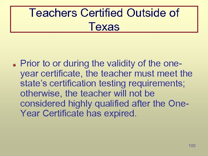 Teachers Certified Outside of Texas Prior to or during the validity of the oneyear