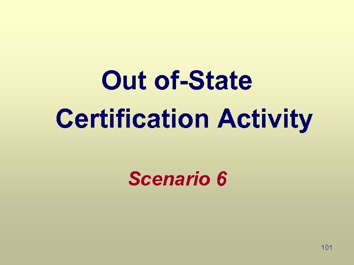 Out of-State Certification Activity Scenario 6 101