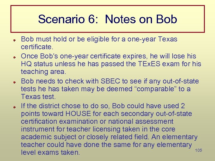 Scenario 6: Notes on Bob must hold or be eligible for a one-year Texas