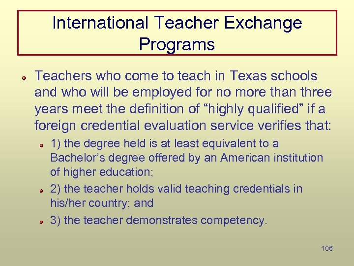 International Teacher Exchange Programs Teachers who come to teach in Texas schools and who