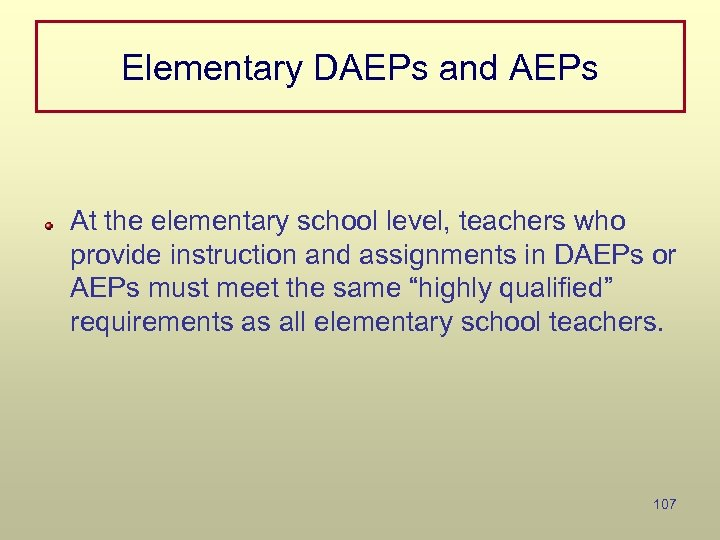 Elementary DAEPs and AEPs At the elementary school level, teachers who provide instruction and