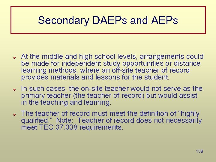 Secondary DAEPs and AEPs At the middle and high school levels, arrangements could be
