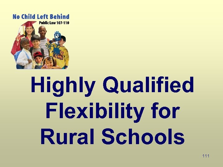 Highly Qualified Flexibility for Rural Schools 111