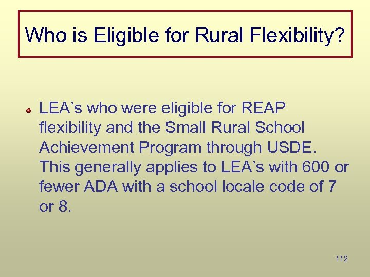 Who is Eligible for Rural Flexibility? LEA's who were eligible for REAP flexibility and