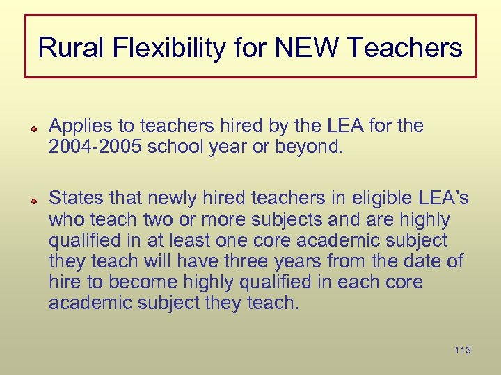 Rural Flexibility for NEW Teachers Applies to teachers hired by the LEA for the