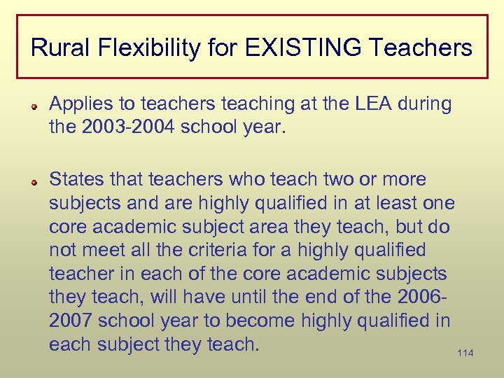Rural Flexibility for EXISTING Teachers Applies to teachers teaching at the LEA during the
