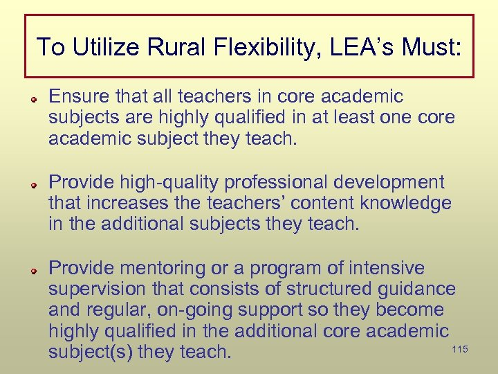 To Utilize Rural Flexibility, LEA's Must: Ensure that all teachers in core academic subjects