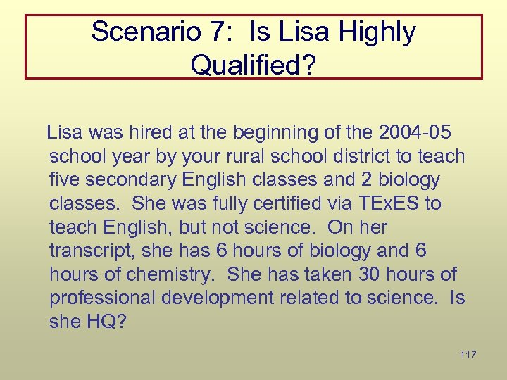 Scenario 7: Is Lisa Highly Qualified? Lisa was hired at the beginning of the