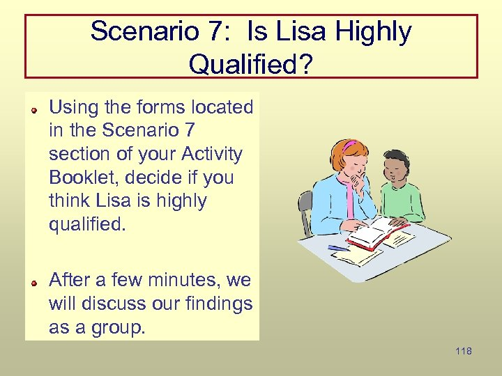 Scenario 7: Is Lisa Highly Qualified? Using the forms located in the Scenario 7