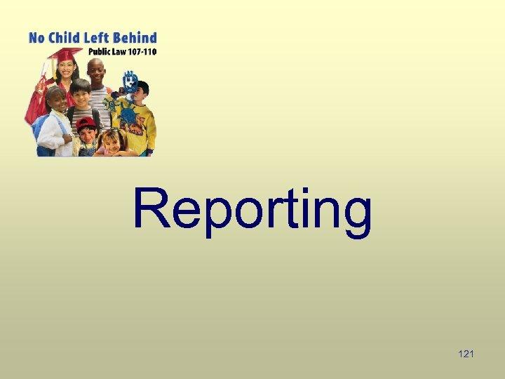Reporting 121