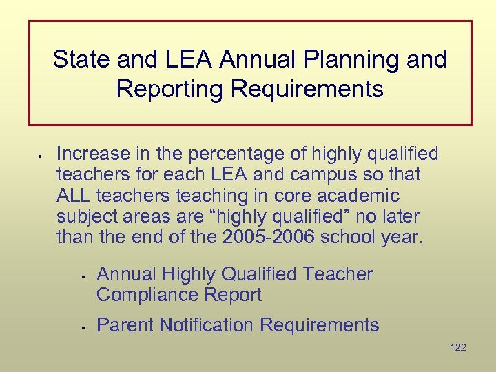 State and LEA Annual Planning and Reporting Requirements • Increase in the percentage of