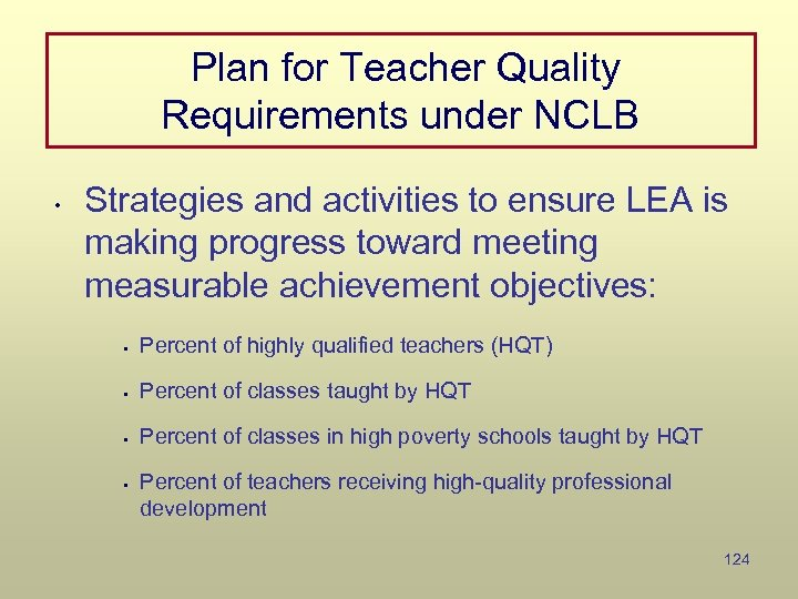 Plan for Teacher Quality Requirements under NCLB • Strategies and activities to ensure LEA