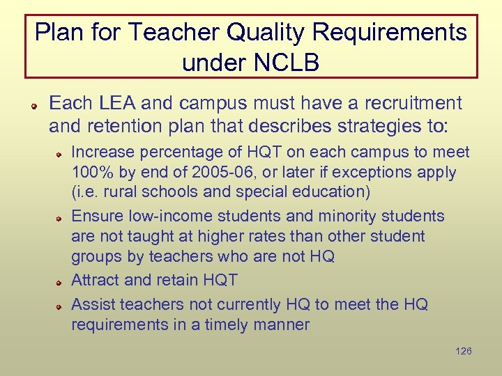 Plan for Teacher Quality Requirements under NCLB Each LEA and campus must have a