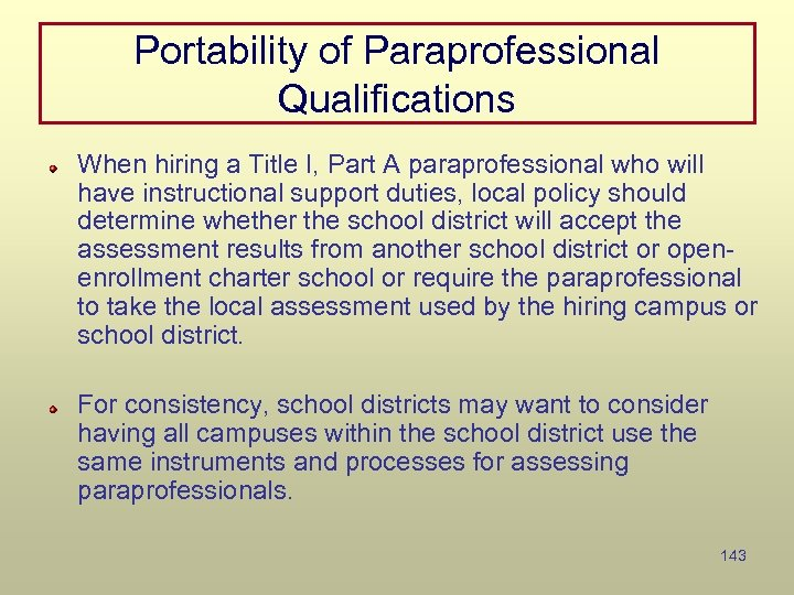 Portability of Paraprofessional Qualifications When hiring a Title I, Part A paraprofessional who will
