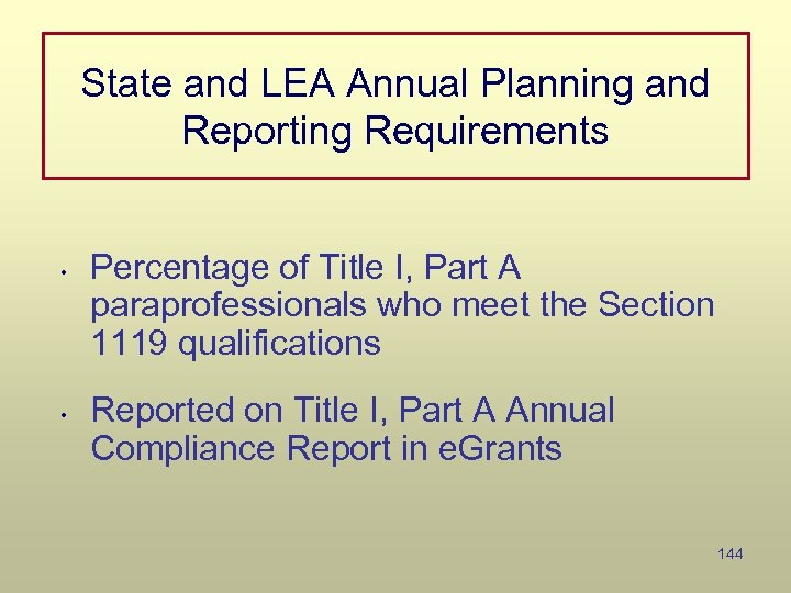 State and LEA Annual Planning and Reporting Requirements • • Percentage of Title I,