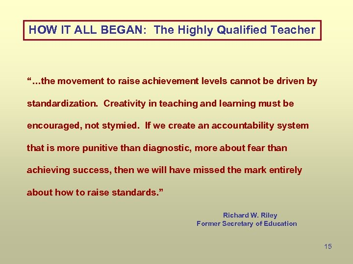 """HOW IT ALL BEGAN: The Highly Qualified Teacher """"…the movement to raise achievement levels"""