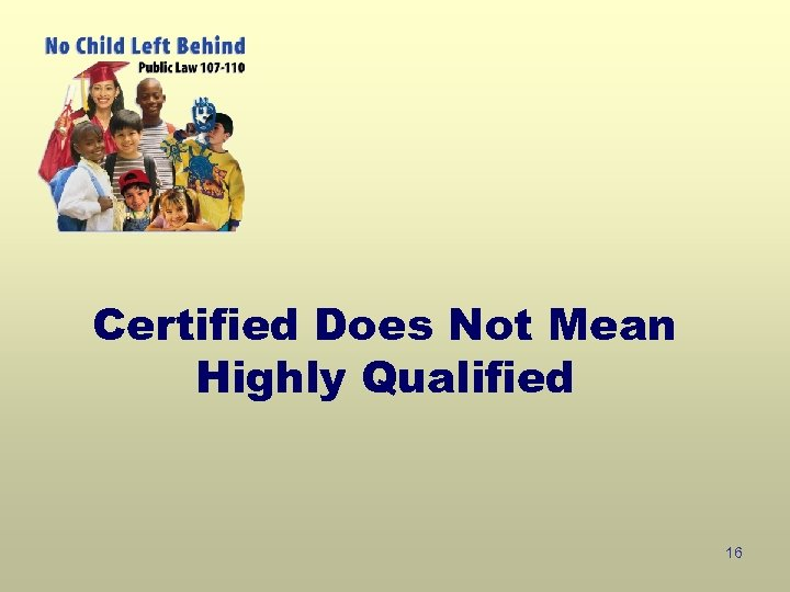 Certified Does Not Mean Highly Qualified 16