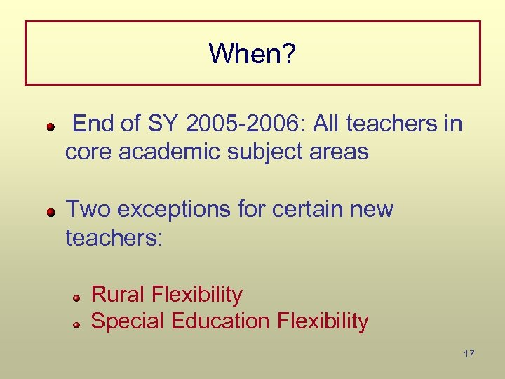 When? End of SY 2005 -2006: All teachers in core academic subject areas Two