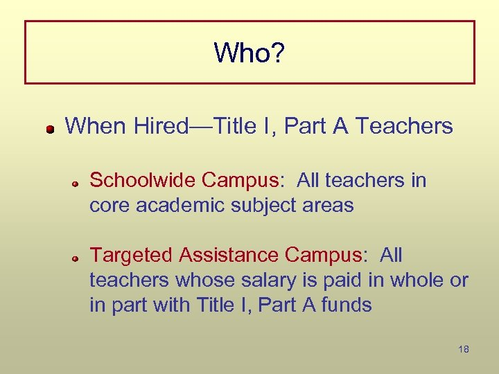 Who? When Hired—Title I, Part A Teachers Schoolwide Campus: All teachers in core academic