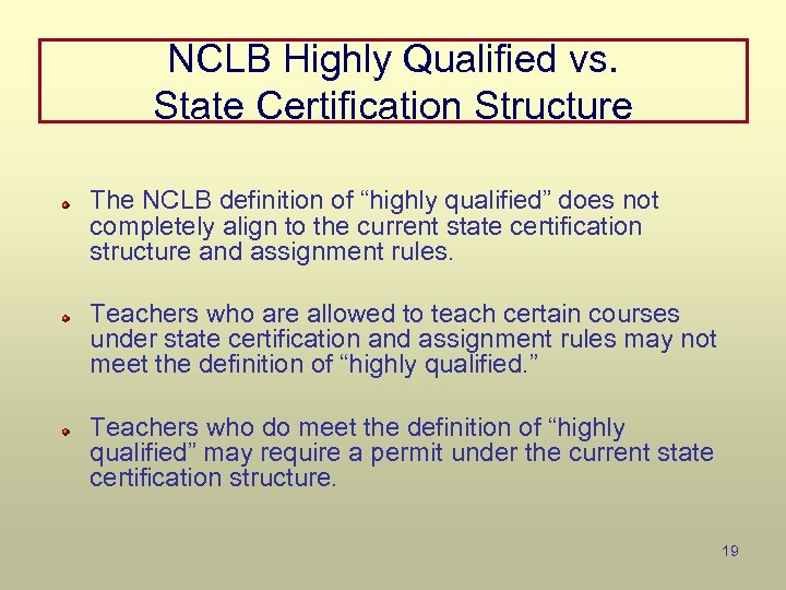 """NCLB Highly Qualified vs. State Certification Structure The NCLB definition of """"highly qualified"""" does"""