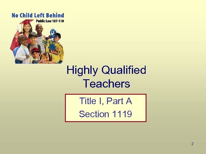 Highly Qualified Teachers Title I, Part A Section 1119 2