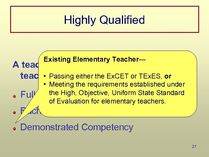 Highly Qualified Existing Elementary Teacher— A teacher meets NCLB definition if the • Passing