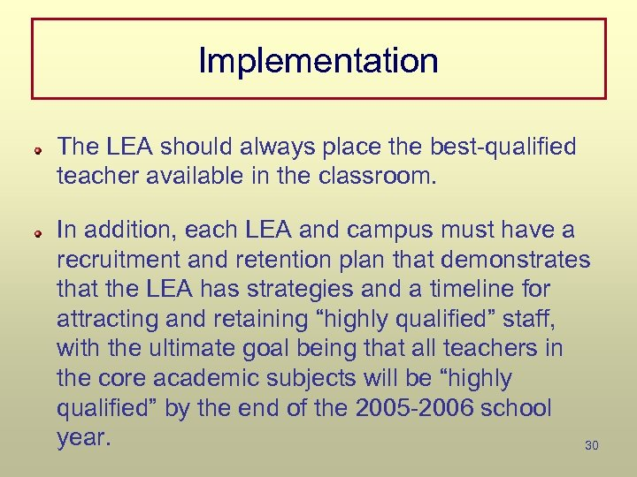 Implementation The LEA should always place the best-qualified teacher available in the classroom. In
