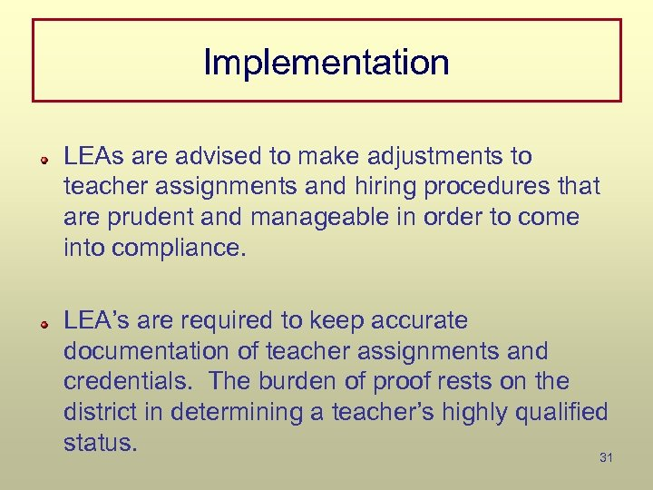 Implementation LEAs are advised to make adjustments to teacher assignments and hiring procedures that