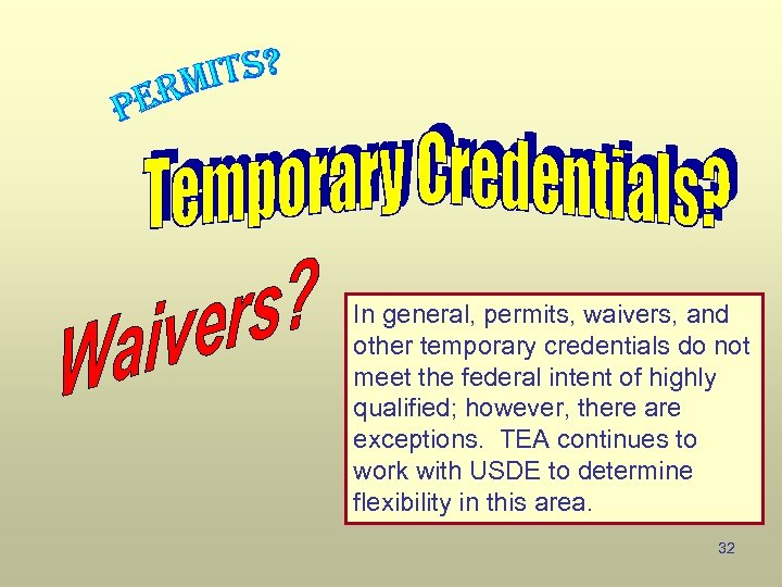 In general, permits, waivers, and other temporary credentials do not meet the federal intent