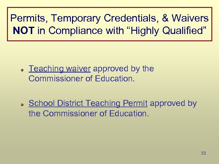 """Permits, Temporary Credentials, & Waivers NOT in Compliance with """"Highly Qualified"""" Teaching waiver approved"""