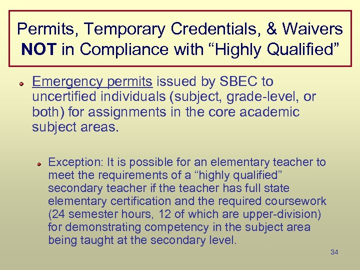 """Permits, Temporary Credentials, & Waivers NOT in Compliance with """"Highly Qualified"""" Emergency permits issued"""