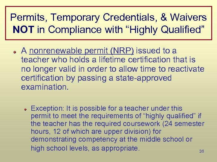 """Permits, Temporary Credentials, & Waivers NOT in Compliance with """"Highly Qualified"""" A nonrenewable permit"""
