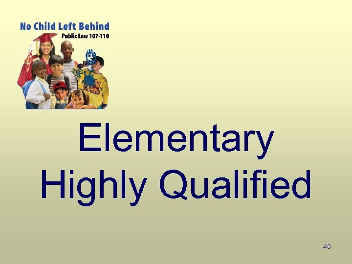 Elementary Highly Qualified 40