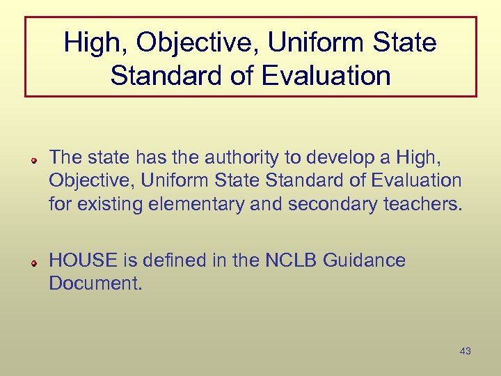 High, Objective, Uniform State Standard of Evaluation The state has the authority to develop