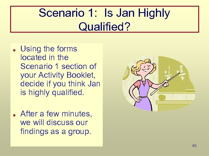 Scenario 1: Is Jan Highly Qualified? Using the forms located in the Scenario 1