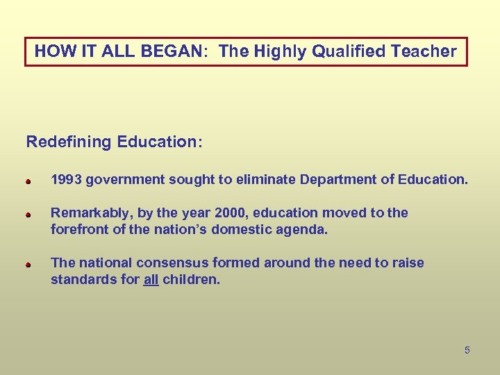 HOW IT ALL BEGAN: The Highly Qualified Teacher Redefining Education: 1993 government sought to