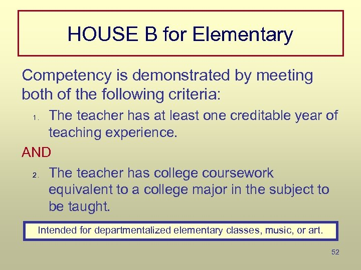 HOUSE B for Elementary Competency is demonstrated by meeting both of the following criteria:
