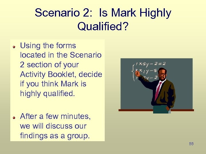 Scenario 2: Is Mark Highly Qualified? Using the forms located in the Scenario 2
