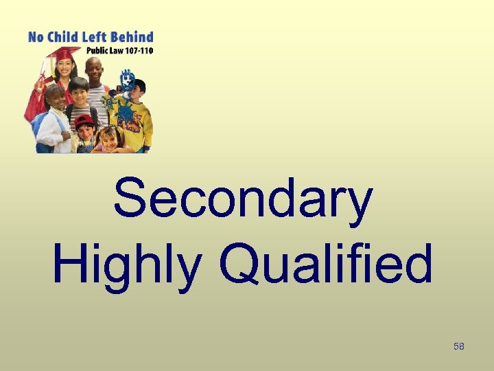 Secondary Highly Qualified 58