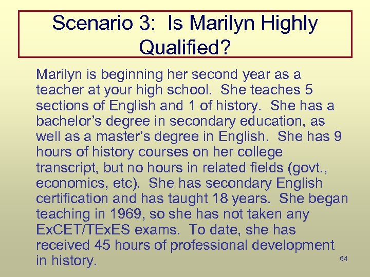Scenario 3: Is Marilyn Highly Qualified? Marilyn is beginning her second year as a