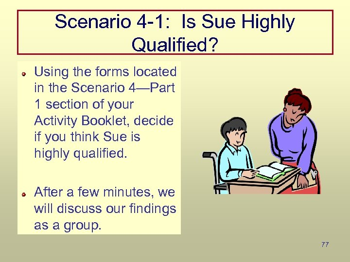 Scenario 4 -1: Is Sue Highly Qualified? Using the forms located in the Scenario