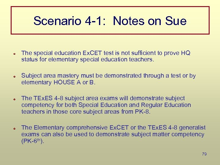 Scenario 4 -1: Notes on Sue The special education Ex. CET test is not