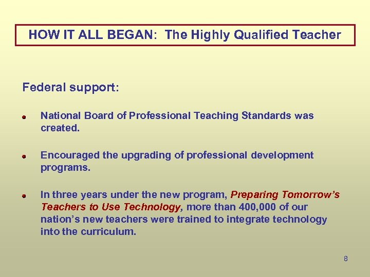 HOW IT ALL BEGAN: The Highly Qualified Teacher Federal support: National Board of Professional