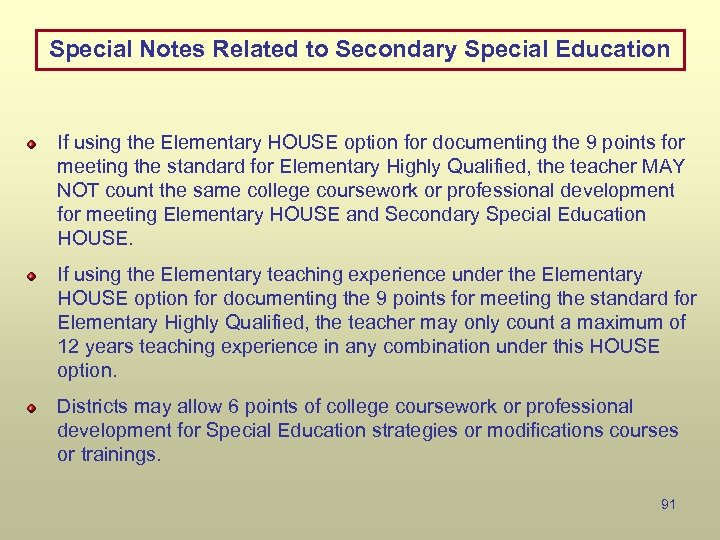 Special Notes Related to Secondary Special Education If using the Elementary HOUSE option for