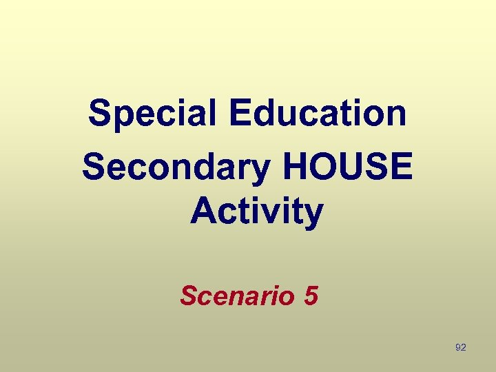 Special Education Secondary HOUSE Activity Scenario 5 92