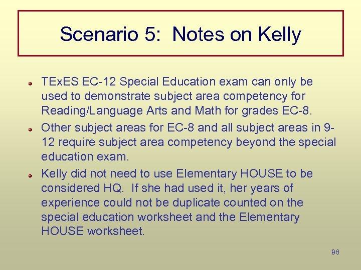 Scenario 5: Notes on Kelly TEx. ES EC-12 Special Education exam can only be