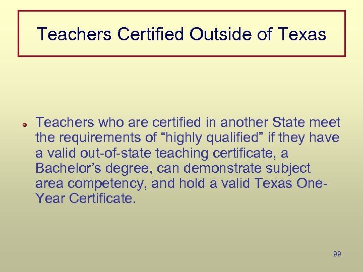 Teachers Certified Outside of Texas Teachers who are certified in another State meet the